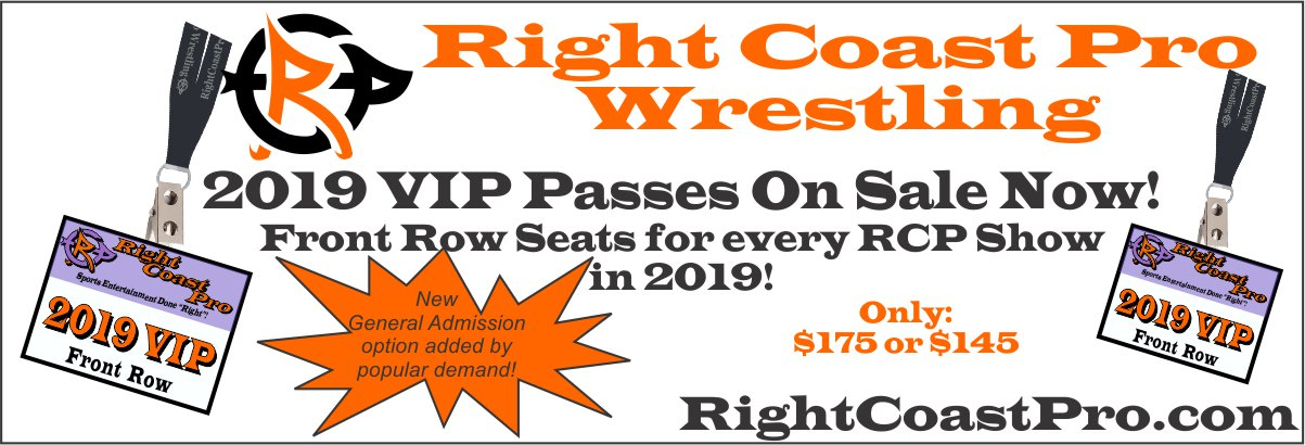2019 vip passes generic RightCoastPro wrestling