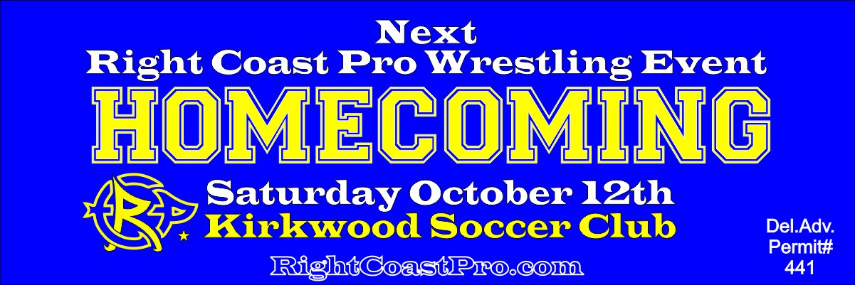 RCP58 homecoming banner 1200 RightCoastProWrestlingDelaware
