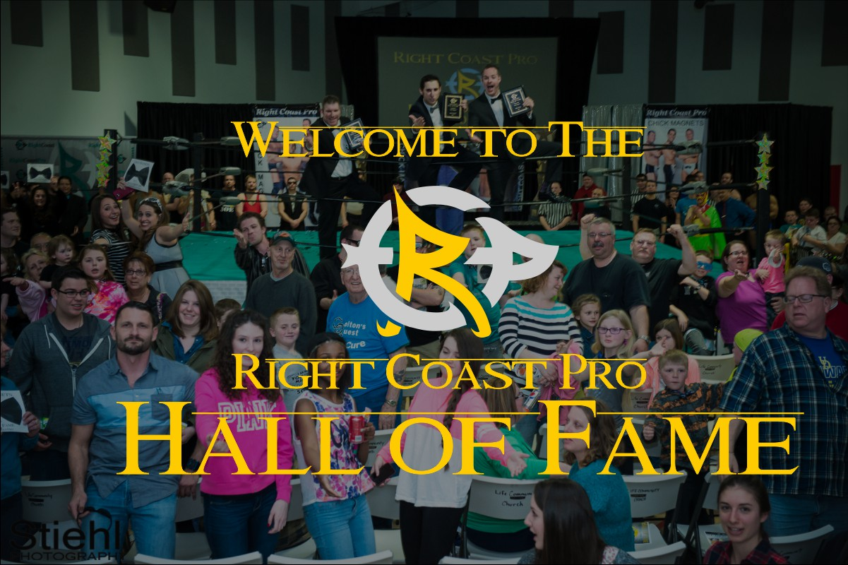 Welcome HallofFame RightCoastProWrestlingDelaware